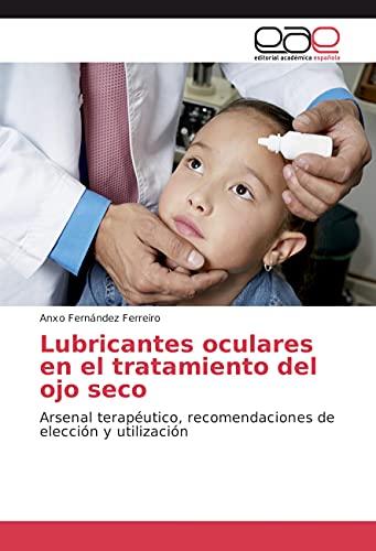 Lubricantes oculares en el tratamiento del ojo: Fernández Ferreiro, Anxo