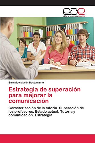 Estrategia de superación para mejorar la comunicación - Bernaldo Martín Bustamante