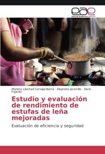 9783841767431: Estudio y evaluación de rendimiento de estufas de leña mejoradas: Evaluación de eficiencia y seguridad (Spanish Edition)