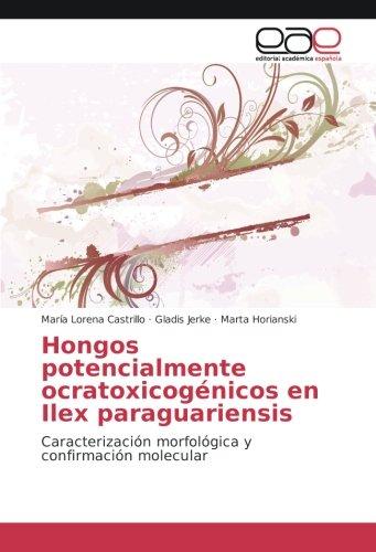 Hongos potencialmente ocratoxicogénicos en Ilex paraguariensis: María Lorena Castrillo
