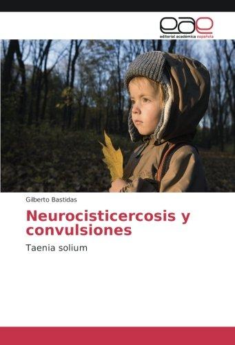 9783841769350: Neurocisticercosis y convulsiones: Taenia solium (Spanish Edition)