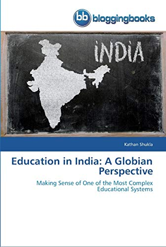 9783841771230: Education in India: A Globian Perspective: Making Sense of One of the Most Complex Educational Systems