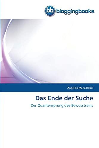 9783841772015: Das Ende der Suche: Der Quantensprung des Bewusstseins (German Edition)