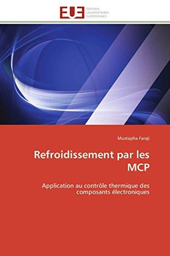 9783841780652: Refroidissement par les MCP: Application au contrôle thermique des composants électroniques (Omn.Univ.Europ.) (French Edition)