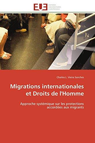9783841780737: Migrations internationales et Droits de l'Homme: Approche systémique sur les protections accordées aux migrants (Omn.Univ.Europ.) (French Edition)