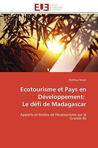 Ecotourisme et Pays en Développement: Le défi de Madagascar: Apports et limites de l'...