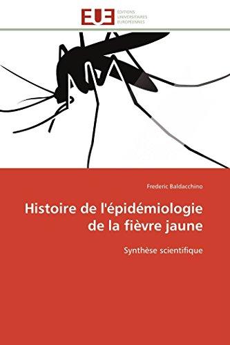 9783841781710: Histoire de l'épidémiologie de la fièvre jaune: Synthèse scientifique