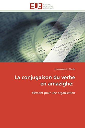 9783841782571: La conjugaison du verbe en amazighe:: élément pour une organisation (Omn.Univ.Europ.) (French Edition)