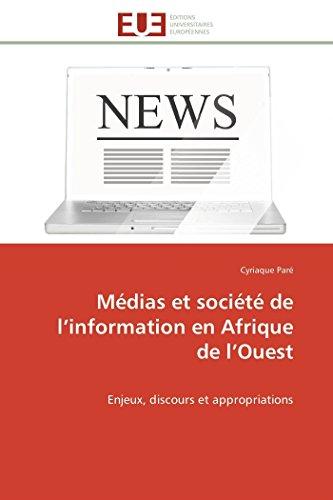 9783841782793: M�dias et soci�t� de l'information en Afrique de l'Ouest: Enjeux, discours et appropriations