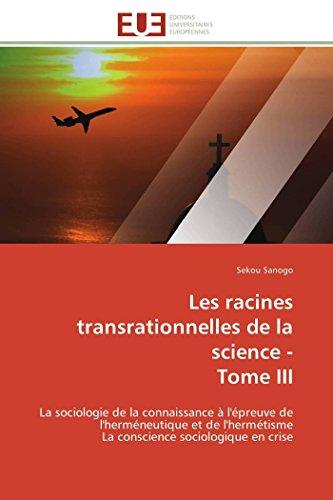 9783841783196: Les Racines Transrationnelles de La Science - Tome III