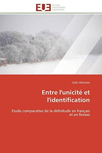 9783841783851: Entre l'unicité et l'identification: Etude comparative de la définitude en français et en finnois (Omn.Univ.Europ.) (French Edition)