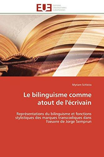 Le bilinguisme comme atout de l'écrivain: Myriam Schleiss
