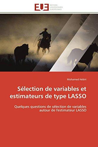 9783841784414: S�lection de variables et estimateurs de type LASSO: Quelques questions de s�lection de variables autour de l'estimateur LASSO
