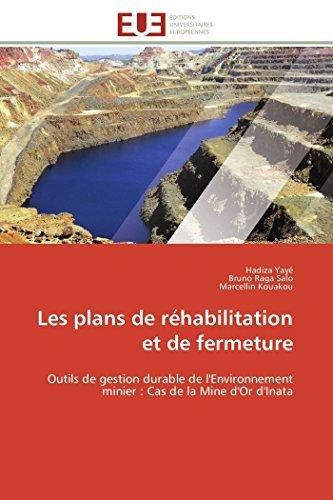 9783841784438: Les plans de réhabilitation et de fermeture: Outils de gestion durable de l'Environnement minier : Cas de la Mine d'Or d'Inata