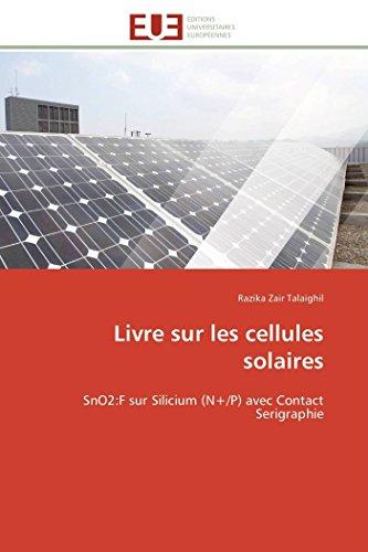 9783841784971: Livre sur les cellules solaires: SnO2:F sur Silicium (N+/P) avec Contact Serigraphie (Omn.Univ.Europ.) (French Edition)