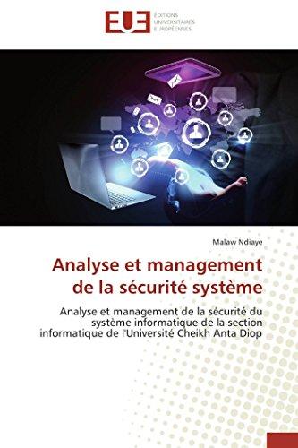 9783841785404: Analyse et management de la s�curit� syst�me: Analyse et management de la s�curit� du syst�me informatique de la section informatique de l'Universit� Cheikh Anta Diop