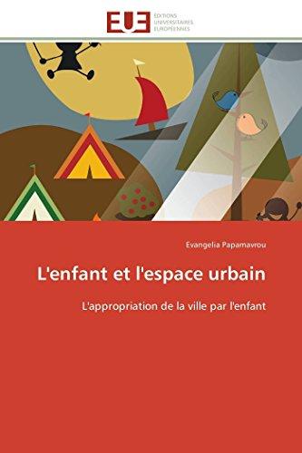 L'enfant et l'espace urbain: L'appropriation de la: Papamavrou, Evangelia