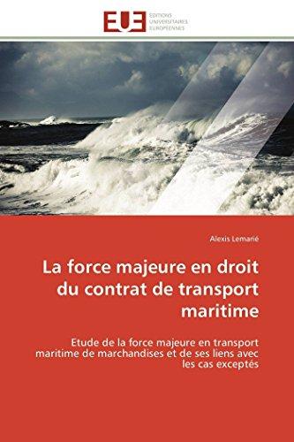 9783841786531: La force majeure en droit du contrat de transport maritime: Etude de la force majeure en transport maritime de marchandises et de ses liens avec les cas exceptés (Omn.Univ.Europ.) (French Edition)