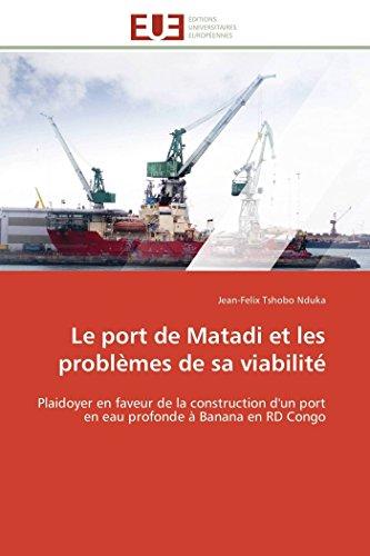 Le port de Matadi et les problèmes: Tshobo Nduka, Jean-Felix