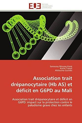 9783841786951: Association trait dr�panocytaire (Hb AS) et d�ficit en G6PD au Mali: Association trait dr�panocytaire et d�ficit en G6PD: impact sur la protection contre le paludisme grave chez les enfants