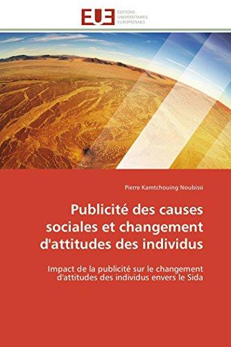 9783841788023: Publicité des causes sociales et changement d'attitudes des individus: Impact de la publicité sur le changement d'attitudes des individus envers le Sida