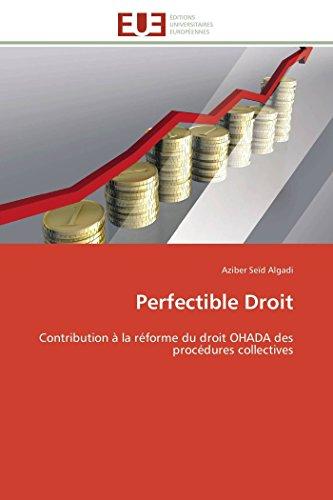 9783841788085: Perfectible Droit: Contribution à la réforme du droit OHADA des procédures collectives (Omn.Univ.Europ.) (French Edition)