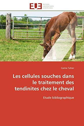 9783841788597: Les cellules souches dans le traitement des tendinites chez le cheval: Etude bibliographique (Omn.Univ.Europ.) (French Edition)
