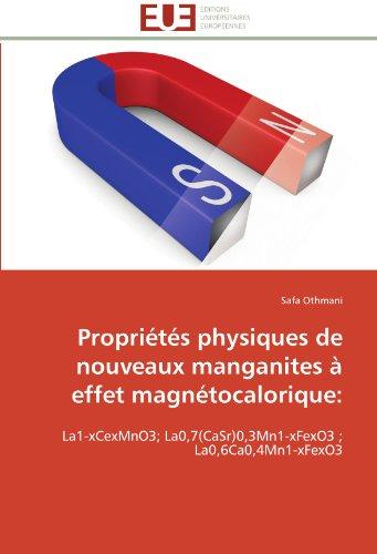 9783841788740: Propriétés physiques de nouveaux manganites à effet magnétocalorique:: La1-xCexMnO3; La0,7(CaSr)0,3Mn1-xFexO3 ; La0,6Ca0,4Mn1-xFexO3 (Omn.Univ.Europ.) (French Edition)