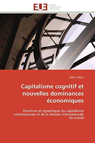 Capitalisme cognitif et nouvelles dominances économiques: Structure et dynamique du ...