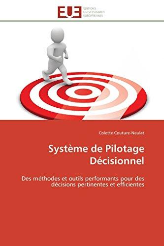 9783841789624: Système de Pilotage Décisionnel: Des méthodes et outils performants pour des décisions pertinentes et efficientes
