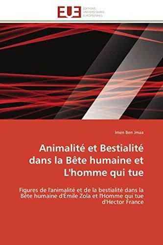 Animalite Et Bestialite Dans La Bete Humaine: Jmaa-I