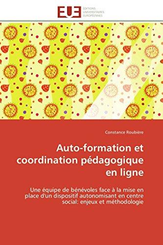 9783841790552: Auto-formation et coordination pédagogique en ligne: Une équipe de bénévoles face à la mise en place d'un dispositif autonomisant en centre social: enjeux et méthodologie
