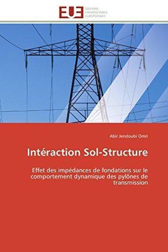 9783841790811: Intéraction Sol-Structure: Effet des impédances de fondations sur le comportement dynamique des pylônes de transmission