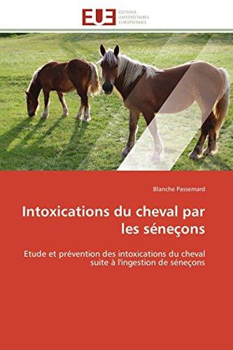 9783841790842: Intoxications du cheval par les séneçons: Etude et prévention des intoxications du cheval suite à l'ingestion de séneçons