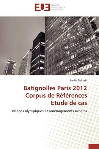 9783841791078: Batignolles Paris 2012 Corpus de Références Etude de cas: Villages olympiques et aménagements urbains (Omn.Univ.Europ.) (French Edition)