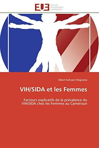 VIH/SIDA et les Femmes: Facteurs explicatifs de la prévalence du VIH/SIDA chez les Femmes au ...