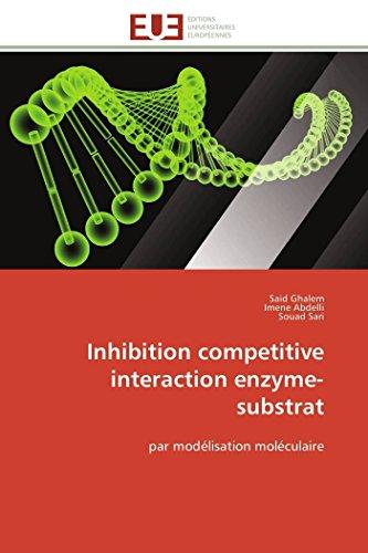 9783841791689: Inhibition competitive interaction enzyme-substrat: par modélisation moléculaire (Omn.Univ.Europ.) (French Edition)