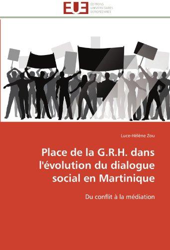9783841791757: Place de la G.R.H. dans l'�volution du dialogue social en Martinique: Du conflit � la m�diation
