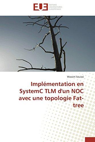 9783841791818: Implémentation en SystemC TLM d'un NOC avec une topologie Fat-tree (Omn.Univ.Europ.) (French Edition)