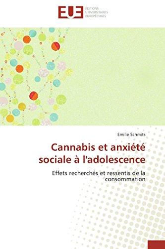 9783841791917: Cannabis et anxiété sociale à l'adolescence: Effets recherchés et ressentis de la consommation (Omn.Univ.Europ.) (French Edition)