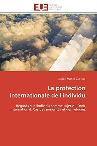 9783841792006: La protection internationale de l'individu: Regards sur l'individu comme sujet du Droit international: Cas des minorit�s et des r�fugi�s