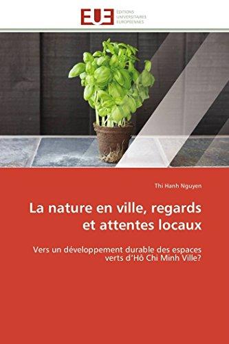 9783841792099: La nature en ville, regards et attentes locaux: Vers un développement durable des espaces verts d'Hô Chi Minh Ville?