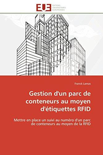 9783841792266: Gestion d'un parc de conteneurs au moyen d'étiquettes RFID: Mettre en place un suivi au numéro d'un parc de conteneurs au moyen de la RFID (French Edition)