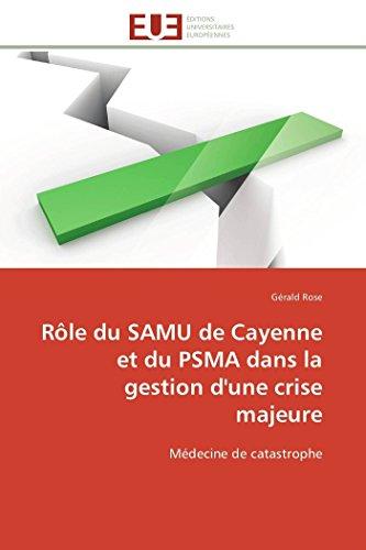 9783841792433: Rôle du samu de cayenne et du psma dans la gestion d'une crise majeure (OMN.UNIV.EUROP.)