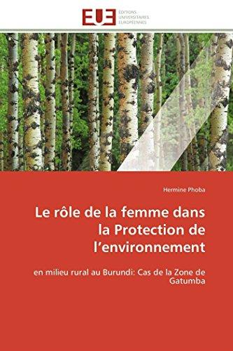 9783841793652: Le rôle de la femme dans la Protection de l'environnement: en milieu rural au Burundi: Cas de la Zone de Gatumba (Omn.Univ.Europ.) (French Edition)