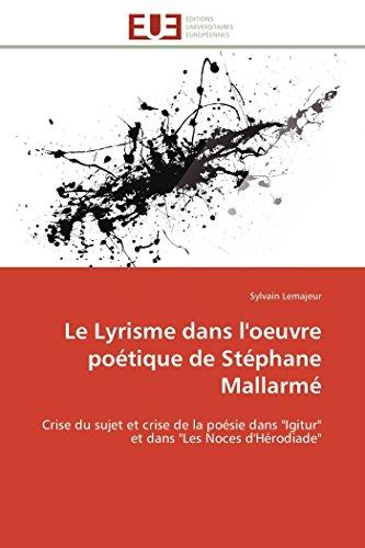 Le Lyrisme dans l'oeuvre poétique de Stéphane Mallarmé: Crise du sujet et...