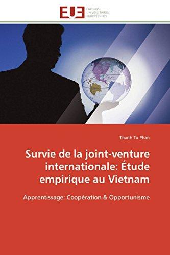 9783841794680: Survie de la joint-venture internationale: Étude empirique au Vietnam: Apprentissage: Coopération & Opportunisme (Omn.Univ.Europ.) (French Edition)
