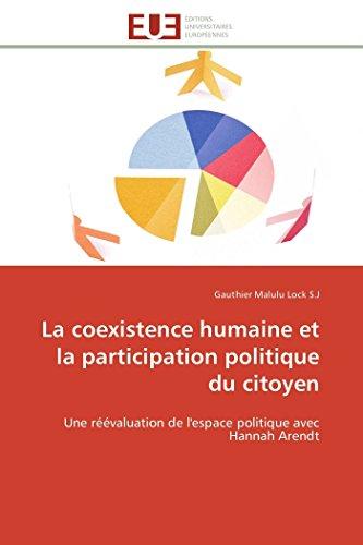 9783841794789: La coexistence humaine et la participation politique du citoyen: Une réévaluation de l'espace politique avec Hannah Arendt (Omn.Univ.Europ.) (French Edition)