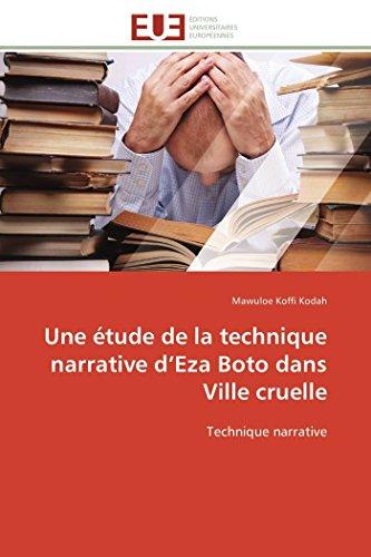 9783841795038: Une étude de la technique narrative d'Eza Boto dans Ville cruelle: Technique narrative (Omn.Univ.Europ.) (French Edition)