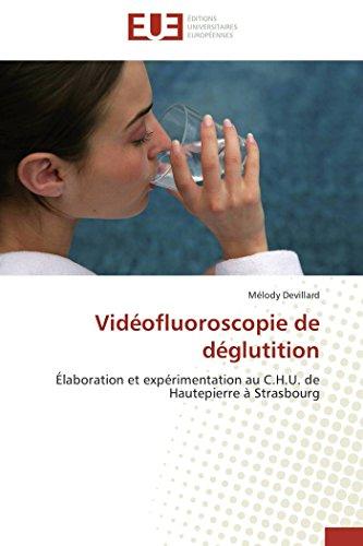 9783841795267: Vidéofluoroscopie de déglutition: Élaboration et expérimentation au C.H.U. de Hautepierre à Strasbourg (Omn.Univ.Europ.) (French Edition)